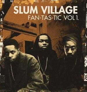 Fan-Tas-Tic (Vol. 1) - Image: Slumvillage vol 1official