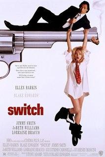 <i>Switch</i> (1991 film) 1991 film by Blake Edwards