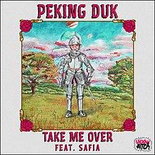 Take Me Over Peking Duk Song Wikipedia