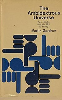 <i>The Ambidextrous Universe</i> Popular science book by Martin Gardner
