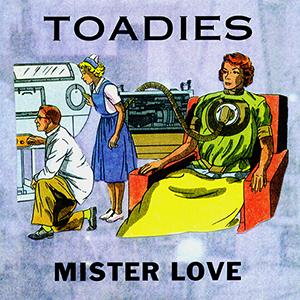 Mister Love - Image: Toadies Mister Love 300px