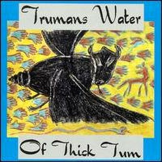 Of Thick Tum - Image: Trumans Water Of Thick Tum