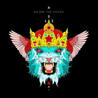 Ark (We Are the Ocean album) - Image: We Are The Ocean ARK