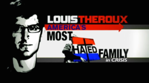 America's Most Hated Family in Crisis - Image: America's Most Hated Family in Crisis