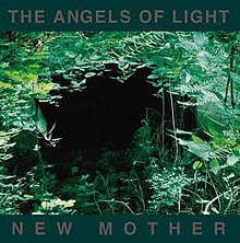 Angels of Light New Mother.jpg