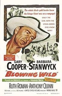 <i>Blowing Wild</i> 1953 film by Hugo Fregonese
