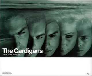 Hanging Around (The Cardigans song) 1999 single by The Cardigans
