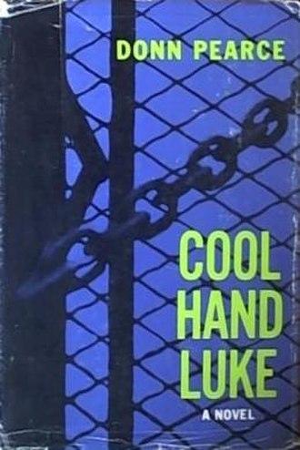 Cool Hand Luke (novel) - First edition (publ. Scribner)