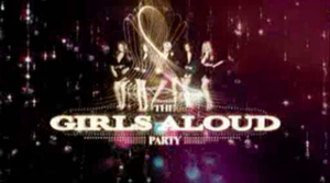 The Girls Aloud Party - The Girls Aloud Party title card.