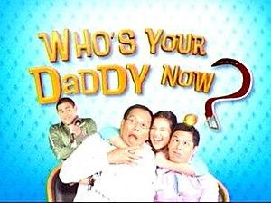 Who's Your Daddy Now? - Image: Gma whosyourdaddynow