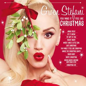 You Make It Feel Like Christmas - Image: Gwen Stefani You Make It Feel Like Christmas