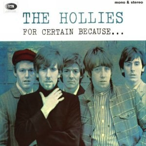 For Certain Because - Image: Hollies For Certain Because