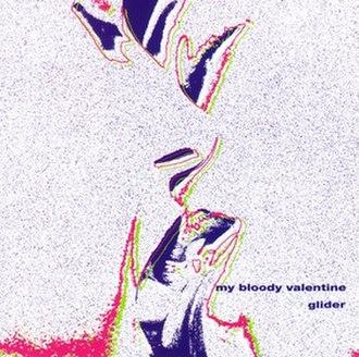 Glider (EP) - Image: My Bloody Valentine Glider