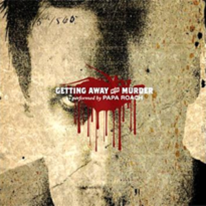 Getting Away with Murder (song) - Image: Papa roach getting away with murder