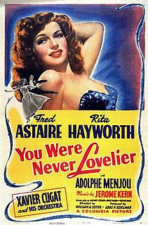 <i>You Were Never Lovelier</i> 1942 film by William A. Seiter