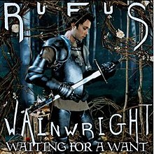 Rufus Wainwright Waiting for a Want album cover.jpg