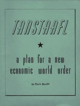There ain't no such thing as a free lunch - TANSTAAFL: a plan for a new economic world order. (Pierre Dos Utt, 1949)