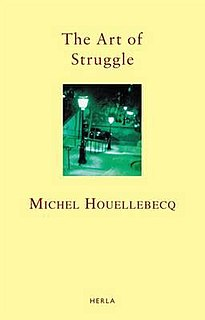 <i>The Art of Struggle</i> book by Michel Houellebecq