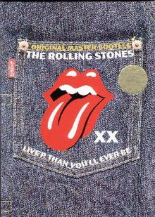 "A pair of blue jeans are mocked up with the Rolling Stones lips logo on the pocket and the tag ""Liver"" made to resemble the Levi's jeans logo. On the jeans are stamped ""ORIGINAL MASTER BOOTLEG / THE ROLLING STONES / XX / LIVE'R THAN YOU'LL EVER BE""."