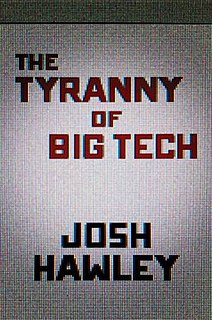 <i>The Tyranny of Big Tech</i> 2021 book by Josh Hawley