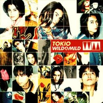 Wild & Mild - Image: Wild & Mild TOKIO album cover