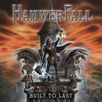 """Built to Last (Hammerfall album) - Image: Album cover for the 2016 Hammer Fall album """"Built to Last"""""""