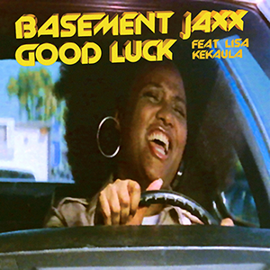 Good Luck (Basement Jaxx song) - Image: Basement Jaxx Good Luck 2