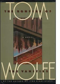 a satire of new york society in bonfire of the vanities by tom wolfe The bonfire of the vanities by tom wolfe hermione hoby enjoys the glitz and bombast of the definitive 80s satire seething world of 80s new york and brings to life.