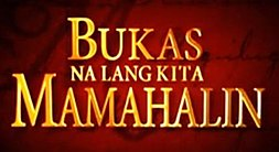 Watch Bukas Na Lang Kita Mamahalin November 6 2013 Episode Online