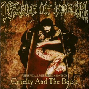 Cruelty and the Beast - Image: Cradle of Filth Cruelty and the Beast (two disc edition)