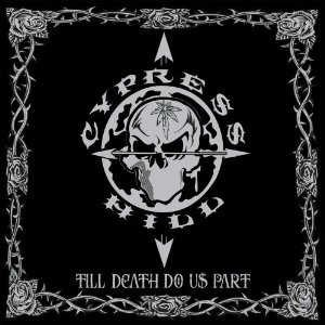 Till Death Do Us Part (Cypress Hill album) - Image: Cypress Hill Till Death Do Us Part