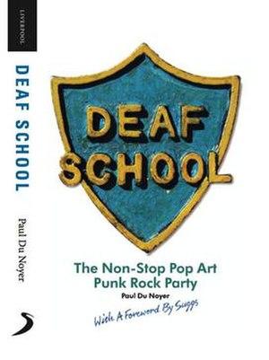 Deaf School - Deaf School biography by Paul Du Noyer, artwork by Steve Hardstaff