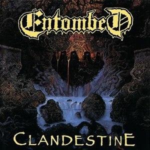 Clandestine (album) - Image: Entombed Clandestine