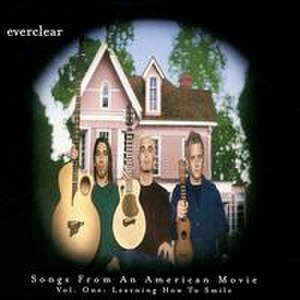 Songs from an American Movie Vol. One: Learning How to Smile - Image: Everclear Learning How To Smile