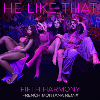 He Like That - Image: Fifth Harmony He Like That