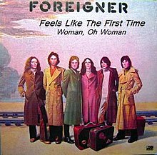 Foreigner - Feels Like The First Time b-w Woman, Oh Woman (March 25, 1977).jpg