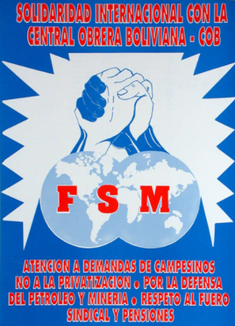 World Federation of Trade Unions - WFTU poster urging solidarity with the Bolivian Workers' Center.