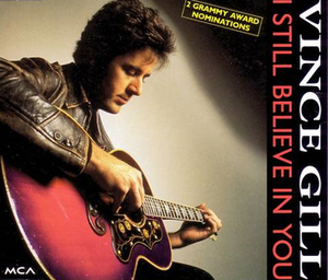 I Still Believe in You (Vince Gill song) - Image: I Still Believe In You VG cover