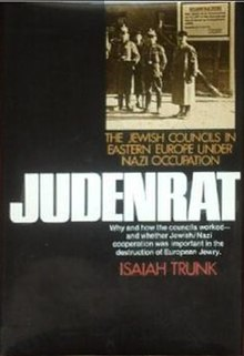 Cover of Judenrat: The Jewish Councils in Eastern Europe Under Nazi Occupation by Isaiah Trunk