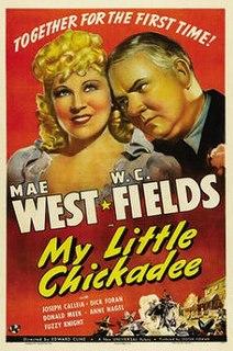 <i>My Little Chickadee</i> 1940 film by Edward F. Cline