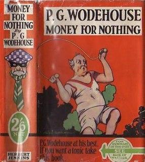 <i>Money for Nothing</i> (novel) 1928 novel by P.G. Wodehouse
