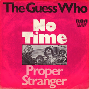 No Time (The Guess Who song) - Image: No Time (The Guess Who song)