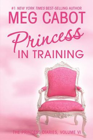 The Princess Diaries, Volume VI: Princess in Training - First edition cover