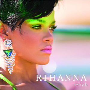 Rehab (Rihanna song) - Image: Rihanna Rehab