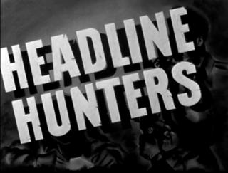 <i>Headline Hunters</i> (1945 film) 1945 film
