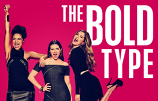 <i>The Bold Type</i> 2017 American comedy-drama television series
