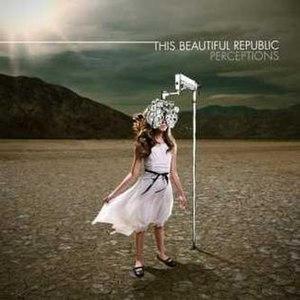 Perceptions (This Beautiful Republic album) - Image: This Beautiful Republic Perceptions