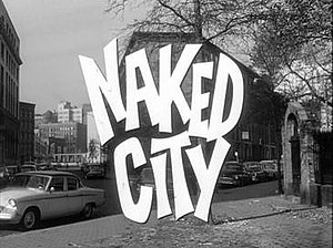Naked City (TV series) - Image: Title Card to Naked City (TV Series 1958 1963)