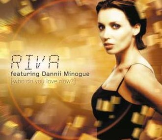 Riva featuring Dannii Minogue — Who Do You Love Now? (studio acapella)