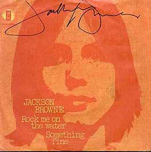 Rock Me on the Water - Image: 1972 Single Picture Sleeve Jackson Browne Rock Me On the Water